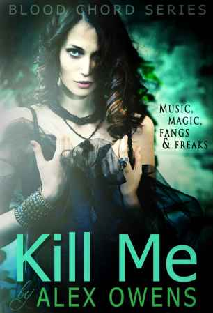 Kill Me (Blood Chord #1)